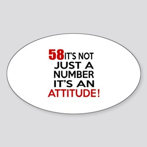 58 It Is Just A Number Birthday Des Sticker (Oval)