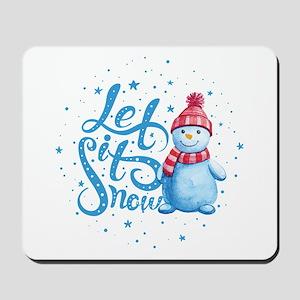 Let It Snowman Mousepad