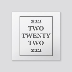 "222 Square Sticker 3"" X 3"""