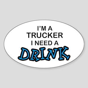 Truck Need a Drink Oval Sticker