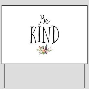 Be Kind Yard Sign