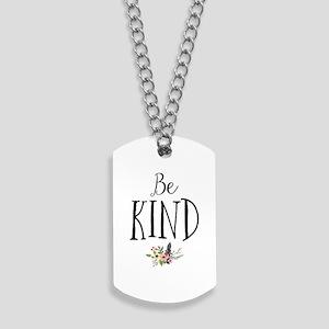 Be Kind Dog Tags