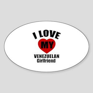 I Love My Venezuela Girlfriend Sticker (Oval)