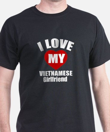 I Love My Vietnam Girlfriend T-Shirt