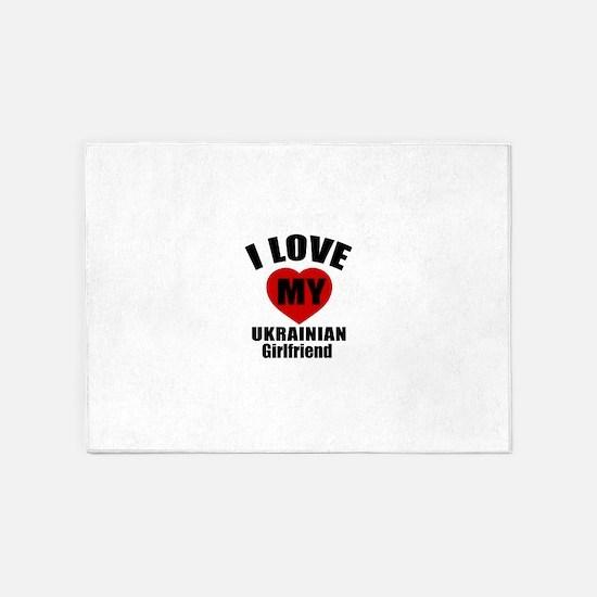 I Love My Ukraine Girlfriend 5'x7'Area Rug