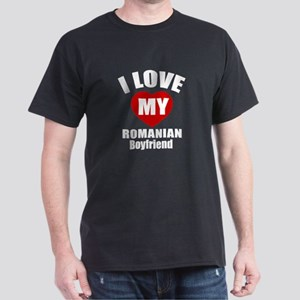 I Love My Romania Boyfriend Dark T-Shirt