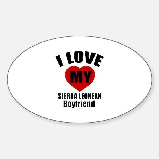 I Love My Sierra Leone Boyfriend Sticker (Oval)