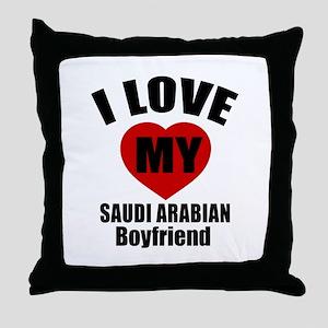 I Love My Saudi Arabia Boyfriend Throw Pillow
