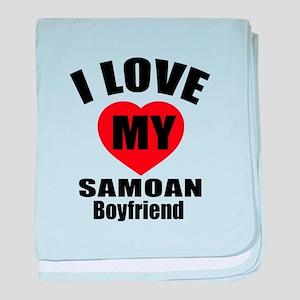 I Love My Samoa Boyfriend baby blanket