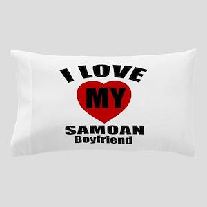 I Love My Samoa Boyfriend Pillow Case