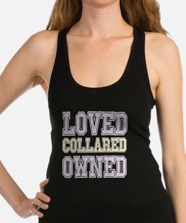 BDSM Loved Collared Owned Racerback Tank Top