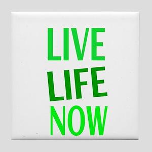 LIVE LIFE NOW Tile Coaster