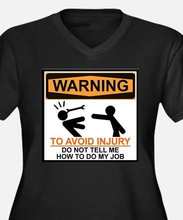 DO NOT TELL ME HOW TO DO MY JOB Plus Size T-Shirt