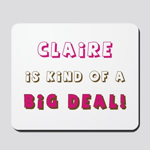 Claire Is Kind of a Big Deal Mousepad