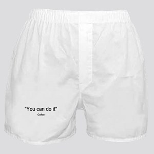 Coffee You can do it! Boxer Shorts