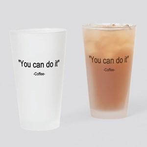 Coffee You can do it! Drinking Glass