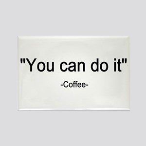 Coffee You can do it! Rectangle Magnet