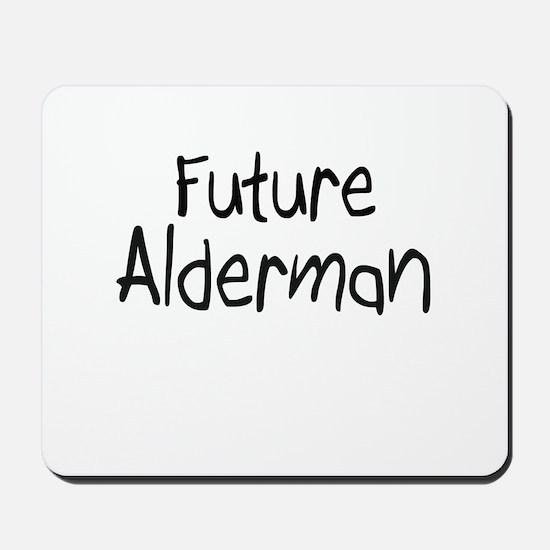 Future Alderman Mousepad