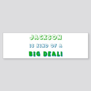 Jackson Is Kind of a Big Deal Bumper Sticker