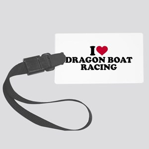 I love Dragon boat racing Large Luggage Tag