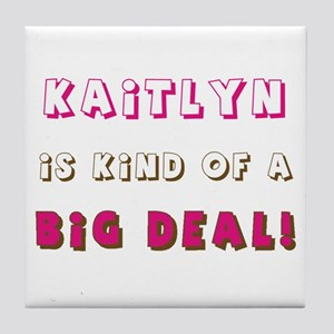 Kaitlyn Is Kind of a Big Deal Tile Coaster
