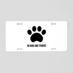 In Dog We Trust Aluminum License Plate