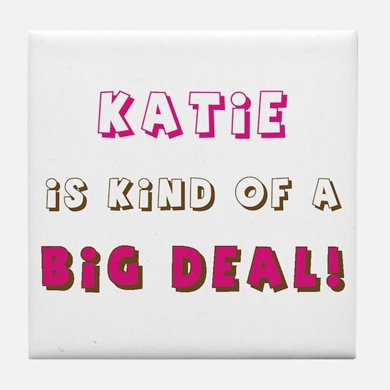 Katie Is Kind of a Big Deal Tile Coaster
