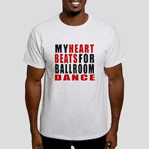 My Heart Beats For Ballroom Dance De Light T-Shirt