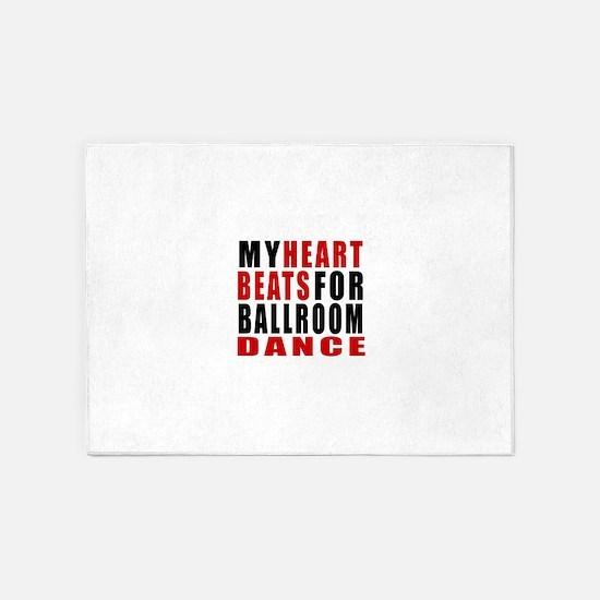 My Heart Beats For Ballroom Dance D 5'x7'Area Rug