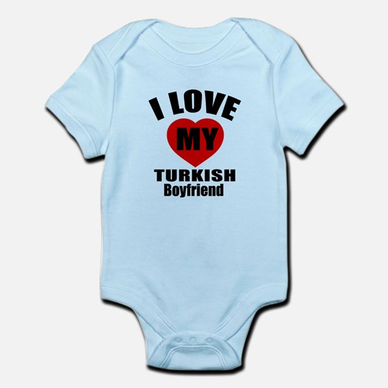 I Love My Turkey Boyfriend Infant Bodysuit