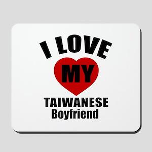 I Love My Taiwan Boyfriend Mousepad