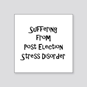 Post Election Stress Disorder Sticker