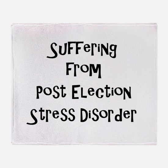 Post Election Stress Disorder Throw Blanket