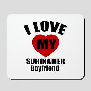 I Love My Suriname Boyfriend Mousepad