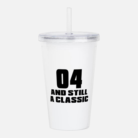4 And Still A Classic Acrylic Double-wall Tumbler