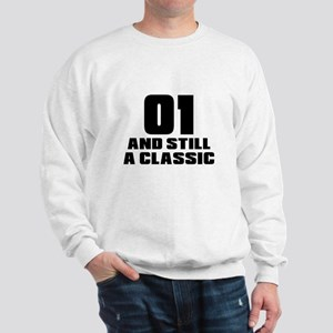 01 And Still A Classic Birthday Designs Sweatshirt