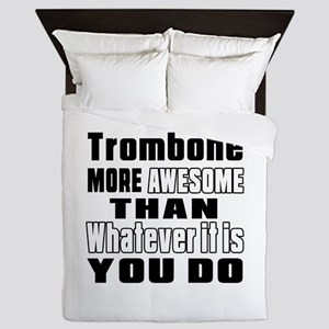 Trombone More Awesome Queen Duvet