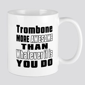 Trombone More Awesome Mug