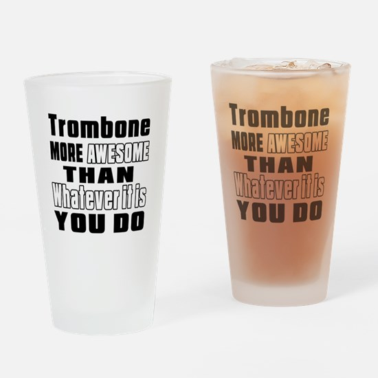 Trombone More Awesome Drinking Glass