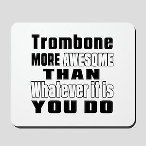 Trombone More Awesome Mousepad