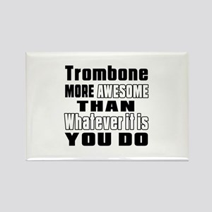 Trombone More Awesome Rectangle Magnet