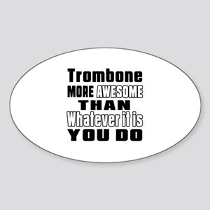 Trombone More Awesome Sticker (Oval)
