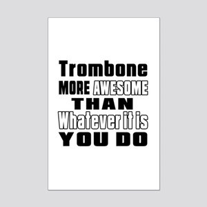 Trombone More Awesome Mini Poster Print