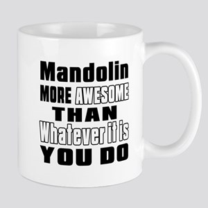 Mandolin More Awesome Mug