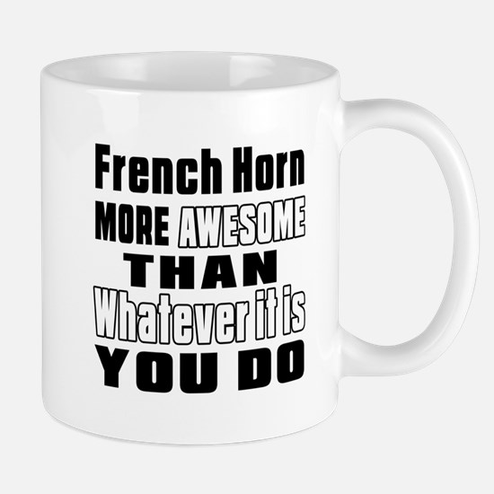 French Horn More Awesome Mug