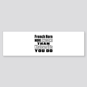 French Horn More Awesome Sticker (Bumper)