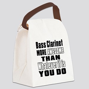 Bass Clarinet More Awesome Canvas Lunch Bag
