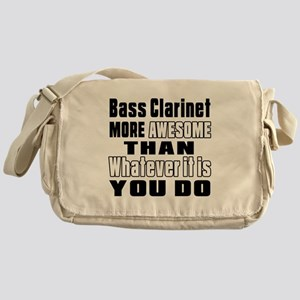 Bass Clarinet More Awesome Messenger Bag