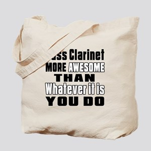 Bass Clarinet More Awesome Tote Bag