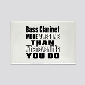 Bass Clarinet More Awesome Rectangle Magnet
